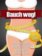 BAUCH WEG (FÜR FRAUEN)