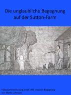 Die unglaubliche Begegnung auf der Sutton-Farm (ebook)