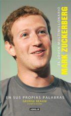 El joven multimillonario Mark Zuckerberg en sus propias palabras (ebook)