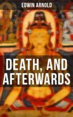 DEATH, AND AFTERWARDS (ebook)