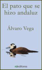 El pato que se hizo andaluz (ebook)