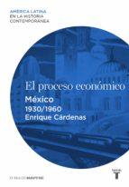 El proceso económico. México (1930-1960) (ebook)