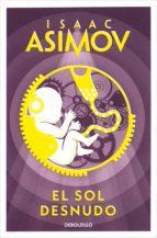 El sol desnudo (Serie de los robots 3) (ebook)