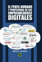 El perfil humano y profesional de los emprendedores digitales (ebook)