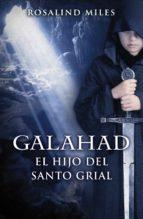 Galahad, el hijo del Santo Grial (Trilogía de Ginebra 3) (ebook)