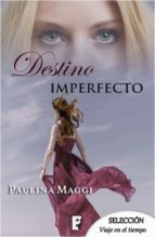 DESTINO IMPERFECTO