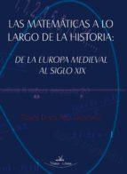 LAS MATEMÁTICAS A LO LARGO DE LA HISTORIA: DE LA EUROPA MEDIEVAL AL SIGLO XIX