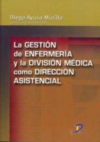 La gestión de enfermería y la división médica como dirección asistencial (ebook)