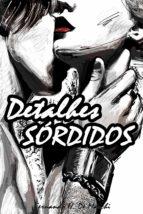 Detalhes sórdidos (ebook)