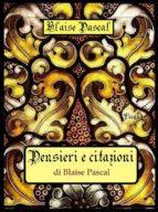 Pensieri e citazioni di Blaise Pascal (ebook)