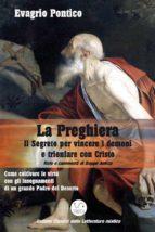 LA PREGHIERA - Il Segreto per vincere i demoni e trionfare con Cristo (ebook)