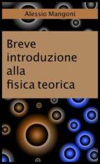 Breve introduzione alla fisica teorica (ebook)
