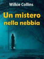 Un mistero nella nebbia (ebook)