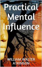 Practical Mental Influence (ebook)