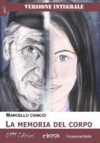 La memoria dei corpo - Versione integrale (ebook)