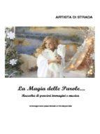 La magia delle parole...Raccolta di pensieri immagini e musica vol 1 (ebook)