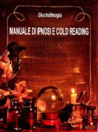 Manuale di Ipnosi e Cold Reading (ebook)