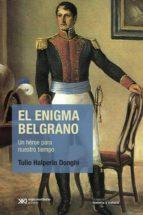 El enigma Belgrano: un héroe para nuestro tiempo (ebook)