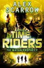 TIMERIDERS: THE MAYAN PROPHECY (BOOK 8)