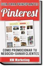 Pinterest: Cómo promocionar tu Negocio y Ganar Clientes (ebook)