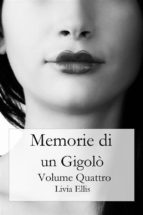 Memorie Di Un Gigolò - Volume 4 (ebook)