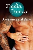 Amarrando El Bully (ebook)
