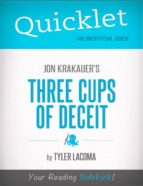 QUICKLET ON JON KRAKAUER'S THREE CUPS OF DECEIT (CLIFFSNOTES-LIKE BOOK SUMMARY)