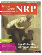 NRP LYCÉE - LES MISÉRABLES, UN ROMAN MONDE - SEPTEMBRE 2016 (FORMAT PDF)