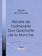 Histoire de l'admirable Don Quichotte de la Manche (ebook)