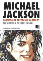 Michael Jackson : Artista de excepción o Genio ?