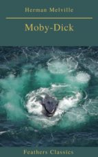 Moby-Dick (Best Navigation, Active TOC) (Feathers Classics) (ebook)