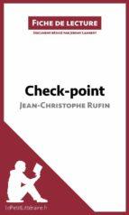 Check-point de Jean-Christophe Rufin (Fiche de lecture) (ebook)