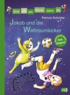 Erst ich ein Stück, dann du - Jakob und die Weltraumkicker (ebook)