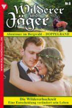 Wilderer und Jäger 6 - Heimatroman (ebook)