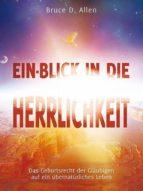 EIN-BLICK IN DIE HERRLICHKEIT