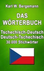 DAS WÖRTERBUCH TSCHECHISCH-DEUTSCH / DEUTSCH-TSCHECHISCH