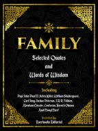 FAMILY: SELECTED QUOTES AND WORDS OF WISDOM