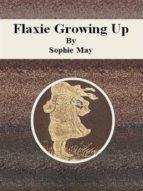 Flaxie Growing Up (ebook)