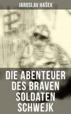 Die Abenteuer des braven Soldaten Schwejk (Komplette Ausgabe) (ebook)