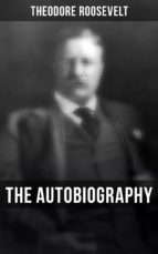 Theodore Roosevelt: The Autobiography (ebook)