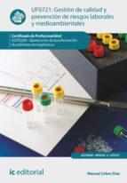 Gestión de calidad y prevención de riesgos laborales y medioambientales. QUIT0209