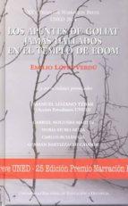 XXV Premio narración breve UNED 2014. Los apuntes de Goliat jamás hallados en el templo de Edom (ebook)