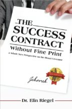 THE SUCCESS CONTRACT WITHOUT FINE PRINT