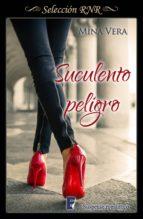 Suculento Peligro (Suculentas pasiones 1) (ebook)