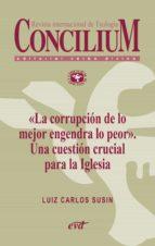 «La corrupción de lo mejor engendra lo peor». Una cuestión crucial para la Iglesia. Concilium 358 (2014) (ebook)