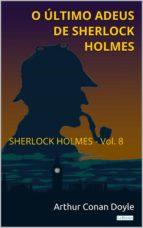 O ÚLTIMO ADEUS DE SHERLOCK HOLMES - VOL. 8