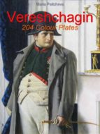 VERESHCHAGIN:  204 COLOUR PLATES