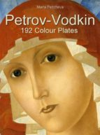 PETROV-VODKIN: 192 COLOUR PLATES
