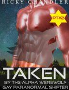 Taken By the Alpha Werewolf Pt#2 Gay Paranormal Shifter  (ebook)