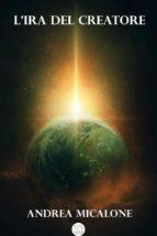 Il Tramonto Della Luna - Volume Quinto - L'ira del Creatore (ebook)